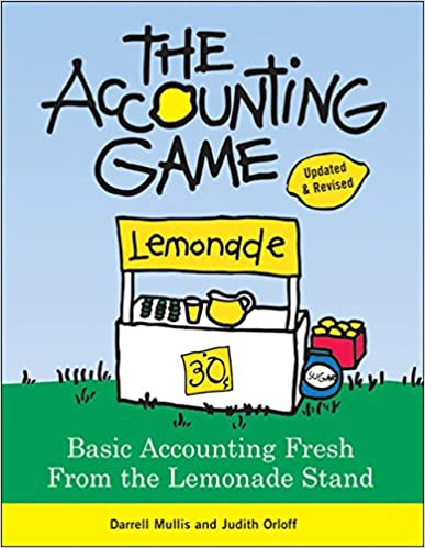 The Accounting Game: Basic Accounting Fresh from the Lemonade ...