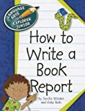 How to Write a Book Report, Cecilia Minden and Kate Roth, 1610802713