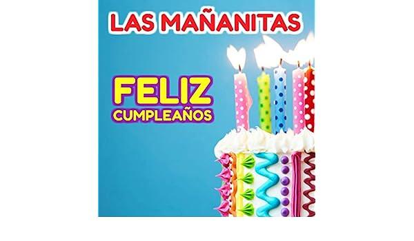 Las Mañanitas Original Feliz Cumpleaños de Niños Jugando en ...