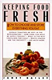img - for Keeping Food Fresh : How to Choose and Store Everything You Eat book / textbook / text book