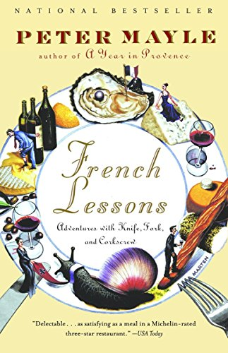 Books : French Lessons: Adventures with Knife, Fork, and Corkscrew