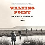 Walking Point: From the Ashes of the Vietnam War | Perry A. Ulander