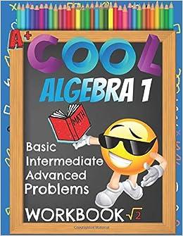 Cool Algebra 1 Basic Intermediate Advanced Problems Workbook: Emoji ...