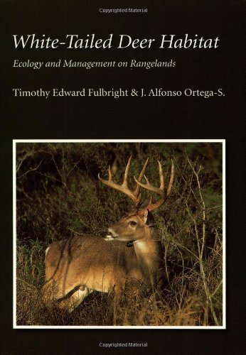 Download By Timothy Edward Fulbright White-tailed Deer Habitat: Ecology And Management on Rangelands (Perspectives on South Texas, sponso ebook