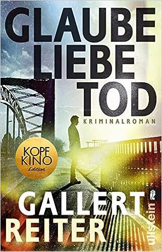 Glaube Liebe Tod: Kriminalroman