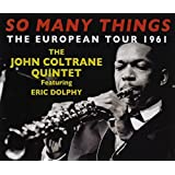 So Many Things: The European Tour 1961 by The John Coltrane Quintet Featuring Eric Dolphy