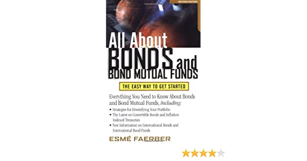 all about bonds and bond mutual funds the easy way to get started