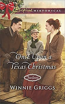Once Upon a Texas Christmas (Texas Grooms (Love Inspired Historical)) by [Griggs, Winnie]