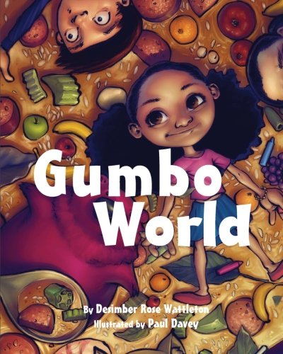 Download Gumbo World: This is a book for children ages 5-8, the young at heart, and all who love the rich culture and flavor of Gumbo! pdf epub