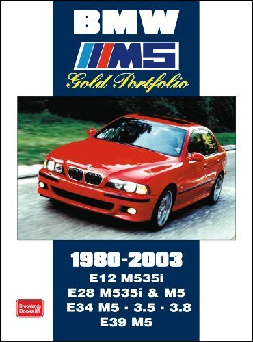 BMW M5 Gold Portfolio 1980-2003 (Brooklands Books Road Test Series): E12 M535i.E28 M535i and M5. E34 M5.3.5 3. E39 M5 by R M Clarke (2007-08-15)
