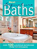 Best Bathrooms Best Signature Baths: Over 100 Luxurious Bathrooms from Top Designers (Home Decorating)