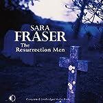 The Resurrection Men | Sara Fraser