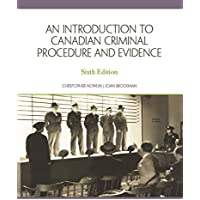 An Introduction to Canadian Criminal Procedure and Evidence