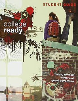 College Ready Student Guide: Making the Most of Your Next Great Adventure (College Ready DVD Group Study)