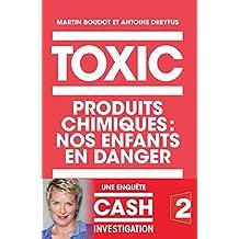TOXIC : PRODUITS CHIMIQUES NOS ENFANTS EN DANGER