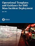 Operational Templates and Guidance for Mass Ems Incident Deployment, Federal Emergency Management Agency, 1782661425