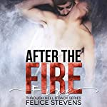 After the Fire: Through Hell and Back, Volume 2 | Felice Stevens