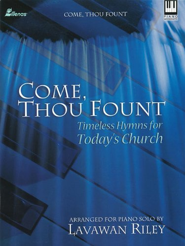 (Come, Thou Fount: Timeless Hymns for Today's Church)