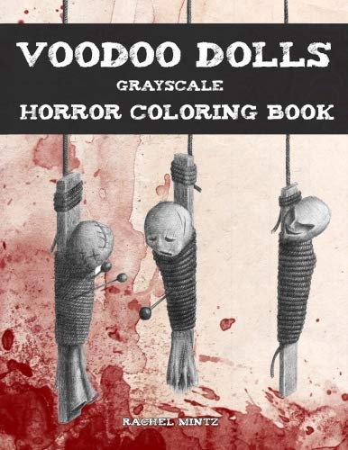 (Voodoo Dolls - Grayscale Horror Coloring Book: Scary Witchcraft Pencil Drawings Halloween For Teenagers &)