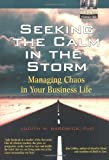 img - for Seeking the Calm in the Storm: Managing Chaos in Your Business Life book / textbook / text book