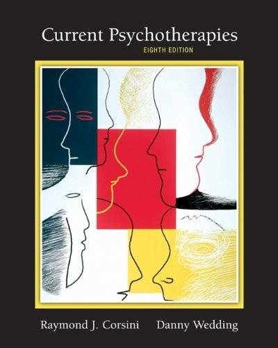 Book Title: Current Psychotherapies (8th, Eighth Edition), Authors: Raymond J. Corsini and Danny Wedding, [Paperback]