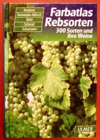 Farbatlas Rebsorten. 300 Sorten und ihre Weine