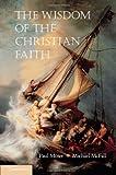 The Wisdom of the Christian Faith, , 1107000602