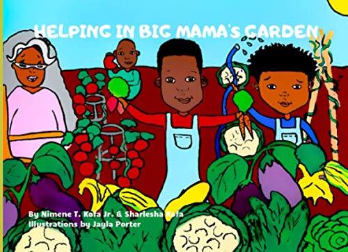 - Helping in Big Mama's Garden