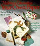 Making and Decorating Your Own Paper, Kathy Blake and Bill Milne, 0806905441