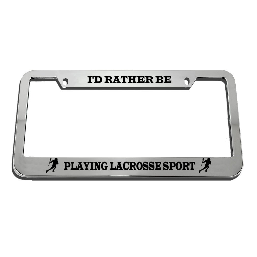 Speedy Pros I'D Rather Be Playing Lacrosse Sport License Plate Frame Tag Holder