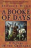 A Booke of Days, Stephen J. Rivele, 0786704624