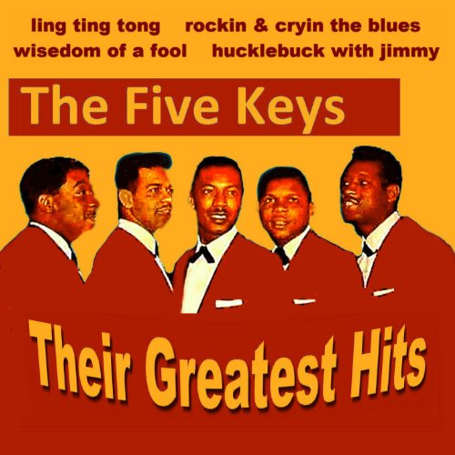 The Five Keys Their Greatest Hits