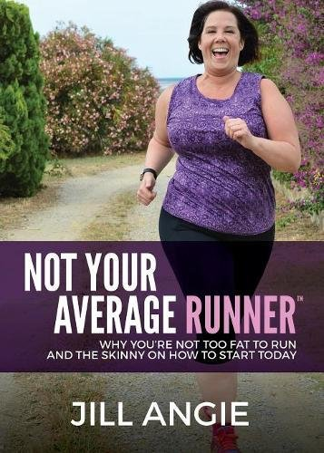 Marathon Training Runner (Not Your Average Runner: Why You're Not Too Fat to Run and the Skinny on How to Start Today)