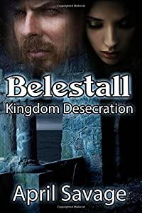 Belestall: Kingdom Desecration (Volume 1)