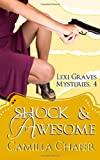 Shock and Awesome (Lexi Graves Mysteries, 4), Camilla Chafer, 1497345235