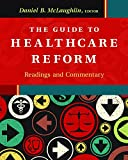The Guide to Healthcare Reform 1st Edition