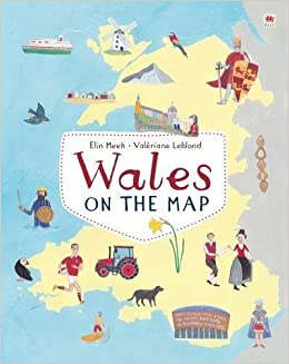 Map Of Wales Uk.Wales On The Map Amazon Co Uk Elin Meek Valeriane Leblond