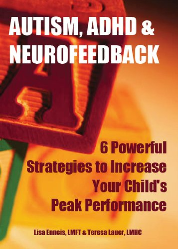 Autism, ADHD & Neurofeedback: 6 Powerful Strategies To Increase Your Childs Peak Performance