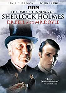 Dark Beginnings of Sherlock Holmes: Dr. Bell & Mr. Doyle