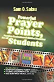 Powerful Prayer Points for Students, Sam. Salau, 1500144711