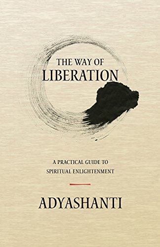 The Way of Liberation: A Practical Guide to Spiritual Enlightenment