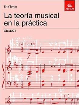 La Teoría Musical En La Práctica Grado 1: Spanish Edition (music Theory In Practice (abrsm)) por Eric Taylor epub