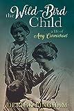 The Wild-Bird Child: A Life of Amy Carmichael