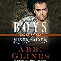 Boys South of the Mason Dixon Audiobook by Abbi Glines Narrated by Chelsea Hatfield, Shannon Gunn, Jean-Paul Mordrake, Liza Payne, Tyler Ryan, Matthew Holland