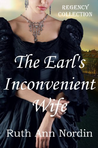 The Earl's Inconvenient Wife (Marriage by Scandal Book 1) by [Nordin, Ruth Ann]