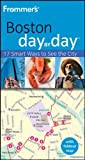 Frommer's Boston Day by Day, Marie Morris, 0470497661
