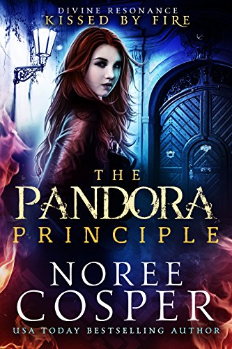The Pandora Principle: Divine Resonance (Kissed by Fire Book 1) (Evil Fairy Tale Characters)