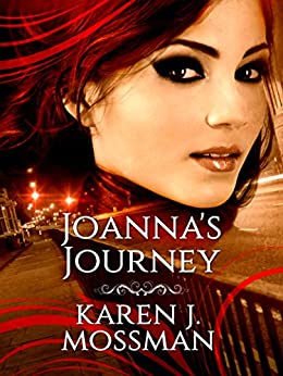 Joanna's Journey by [Mossman, Karen J]