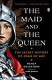 The Maid and the Queen: The Secret History of