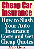 cheap car insurance - Cheap Car Insurance: How to Slash Your Auto Insurance Costs and Get Cheap Quotes